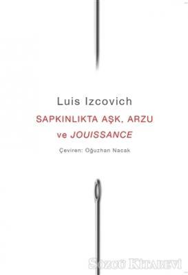 Sapkınlıkta Aşk, Arzu ve Jouissance