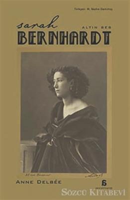 Sarah Bernhardt - Altın Ses