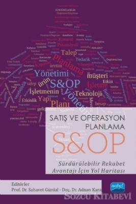 Satış ve Operasyon Planlama S&OP Sürdürülebilir Rekabet Avantajı İçin Yol Haritası