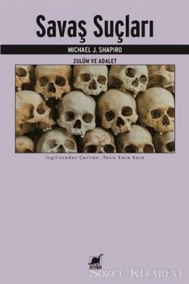 Michael J. Shapiro - Savaş Suçları | Sözcü Kitabevi