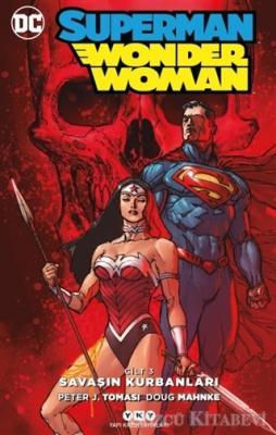 Peter J. Tomasi - Savaşın Kurbanları - Superman Wonder Woman Cilt 3   Sözcü Kitabevi