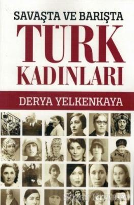Savaşta ve Barışta Türk Kadınları