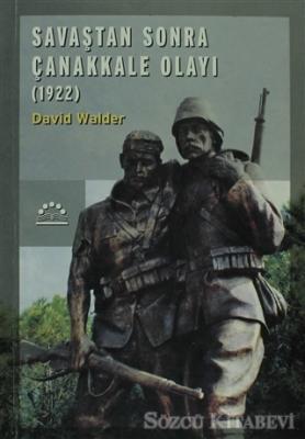 Savaştan Sonra Çanakkale Olayı 1922
