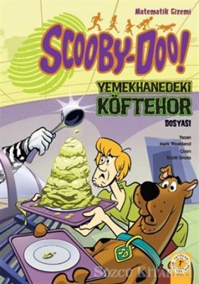 Mark Weakland - Scooby-Doo! Yemekhanedeki Köftehor Dosyası | Sözcü Kitabevi