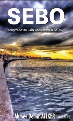 Ahmet Demir Atiker - Sebo   Sözcü Kitabevi