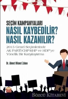 Ahmet Hikmet Zabun - Seçim Kampanyaları: Nasıl Kaybedilir? Nasıl Kazanılır? | Sözcü Kitabevi
