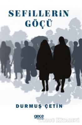 Durmuş Çetin - Sefillerin Göçü | Sözcü Kitabevi