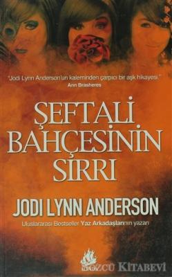 Jodi Lynn Anderson - Şeftali Bahçesinin Sırrı | Sözcü Kitabevi