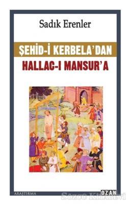 Sadık Erenler - Şehid-i Kerbela'dan Hallac-ı Mansur'a   Sözcü Kitabevi