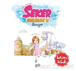 Şeker Erzurum'u Geziyor - Boyama Kitabı