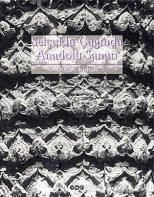 Selçuklu Çağında Anadolu Sanatı