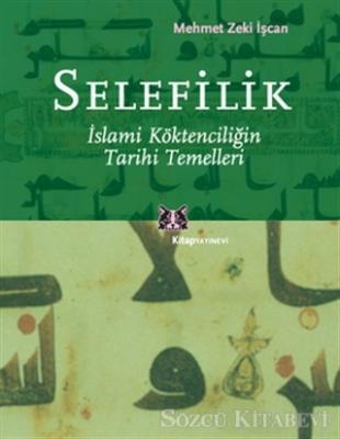 Selefilik İslami Köktenciliğin Tarihi