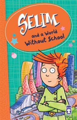 Selim and a World Without School