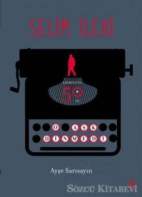 Selim İleri - Edebiyatta 50. Yıl