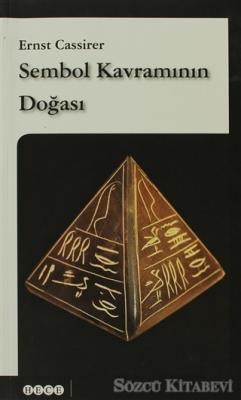 Ernst Cassirer - Sembol Kavramının Doğası | Sözcü Kitabevi