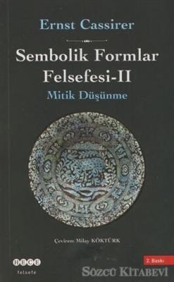 Ernst Cassirer - Sembolik Formlar Felsefesi - 2 | Sözcü Kitabevi