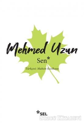 Mehmed Uzun - Sen | Sözcü Kitabevi