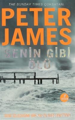 Peter James - Senin Gibi Ölü | Sözcü Kitabevi