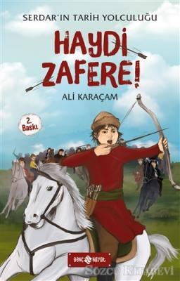 Serdar'ın Tarih Tolculuğu - Haydi Zafere!