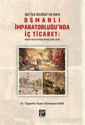 Şer'iye Sicilleri'ne Göre Osmanlı İmparatorluğu'nda İç Ticaret