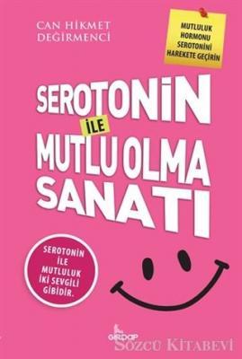 Serotonin İle Mutlu Olma Sanatı