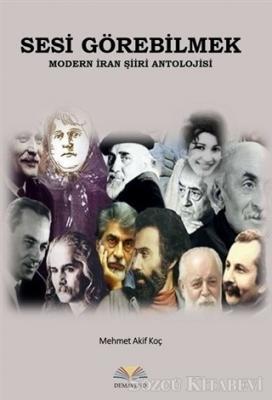 Sesi Görebilmek - Modern İran Şiiri Antolojisi