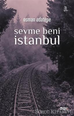 Osman Adatepe - Sevme Beni İstanbul | Sözcü Kitabevi