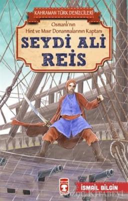 Seydi Ali Reis - Kahraman Türk Denizcileri