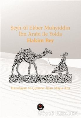 Şeyh-ül Ekber Muhyiddin İbn Arabi ile Yolda