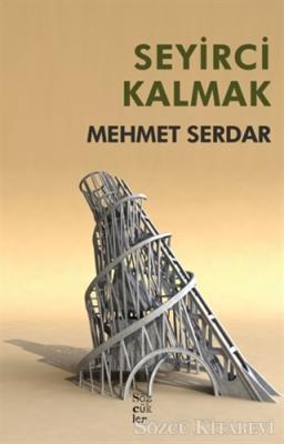 Mehmet Serdar - Seyirci Kalmak | Sözcü Kitabevi