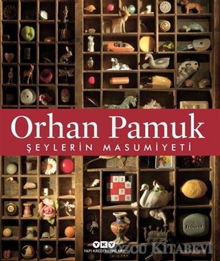 Orhan Pamuk - Şeylerin Masumiyeti | Sözcü Kitabevi