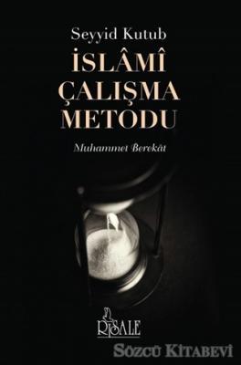 Seyyid Kutub İslami Çalışma Metodu