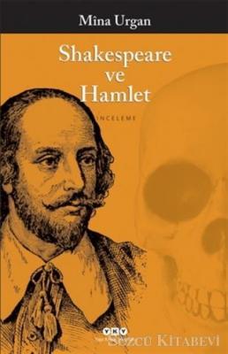 Mina Urgan - Shakespeare ve Hamlet   Sözcü Kitabevi