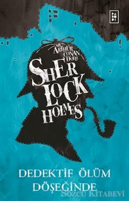 Sherlock Holmes - Dedektif Ölüm Döşeğinde