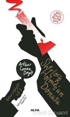 Sir Arthur Conan Doyle - Sherlock Holmes'un Dönüşü | Sözcü Kitabevi