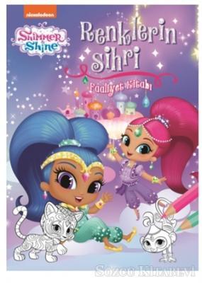 Kolektif - Shimmer and Shine - Renklerin Sihri Faaliyet Kitabı   Sözcü Kitabevi