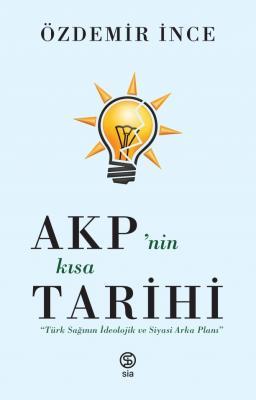 Özdemir İnce - AKP'nin Kısa Tarihi | Sözcü Kitabevi