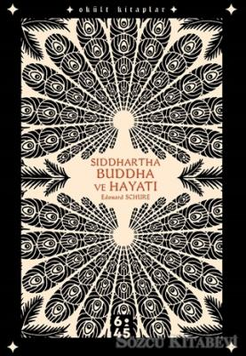 Siddhartha Buddha ve Hayatı