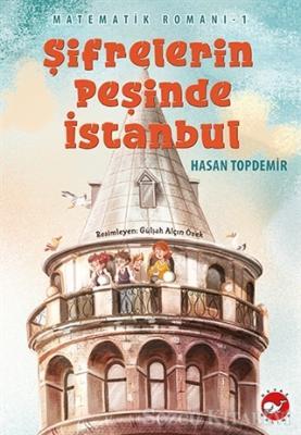 Şifrelerin Peşinde İstanbul - Matematik Romanı 1