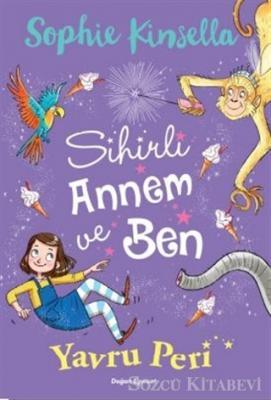 Sophie Kinsella - Sihirli Annem ve Ben 2 - Yavru Peri | Sözcü Kitabevi