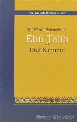 Şii-Sunni Polemiğinde Ebu Talib ve Dini Konumu