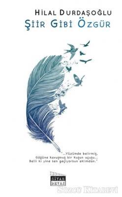 Hilal Durdaşoğlu - Şiir Gibi Özgür | Sözcü Kitabevi