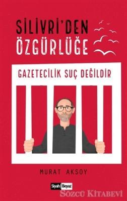 Murat Aksoy - Silivri'den Özgürlüğe | Sözcü Kitabevi