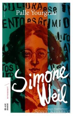Palle Yourgrau - Simone Weil   Sözcü Kitabevi