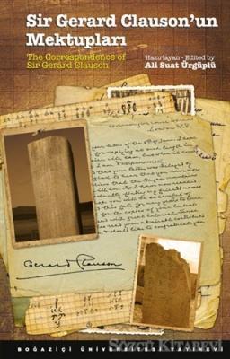 Sir Gerard Clauson'un Mektupları / The Correspondence of Sir Gerard Clauson