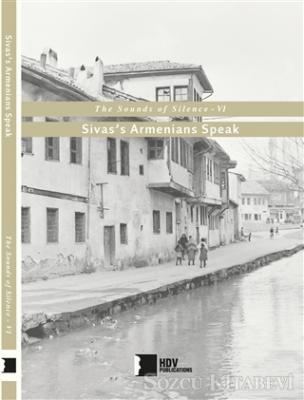 Sivas's Armenians Speak - The Sounds of Silence 6