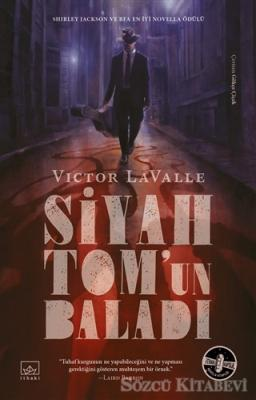 Victor LaValle - Siyah Tom'un Baladı | Sözcü Kitabevi