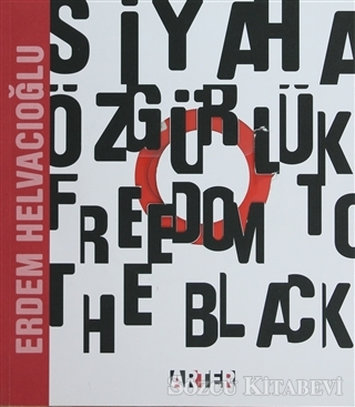 Erdem Helvacıoğlu - Siyaha Özgürlük - Freedom To The Black | Sözcü Kitabevi