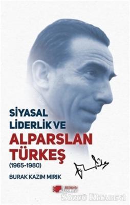 Siyasal Liderlik ve Alparslan Türkeş