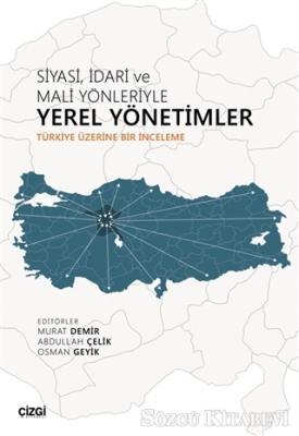 Murat Demir - Siyasi İdari ve Mali Yönleriyle Yerel Yönetimler   Sözcü Kitabevi